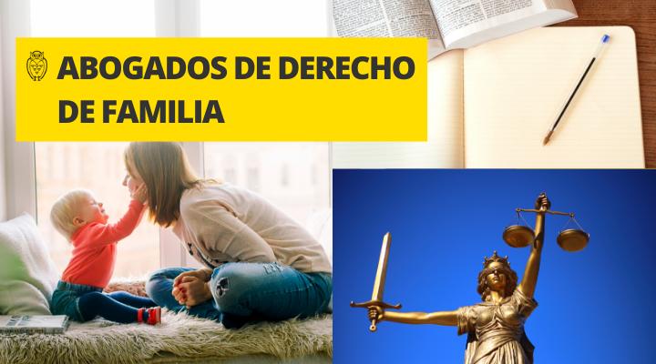 Abogados de Derecho Familiar